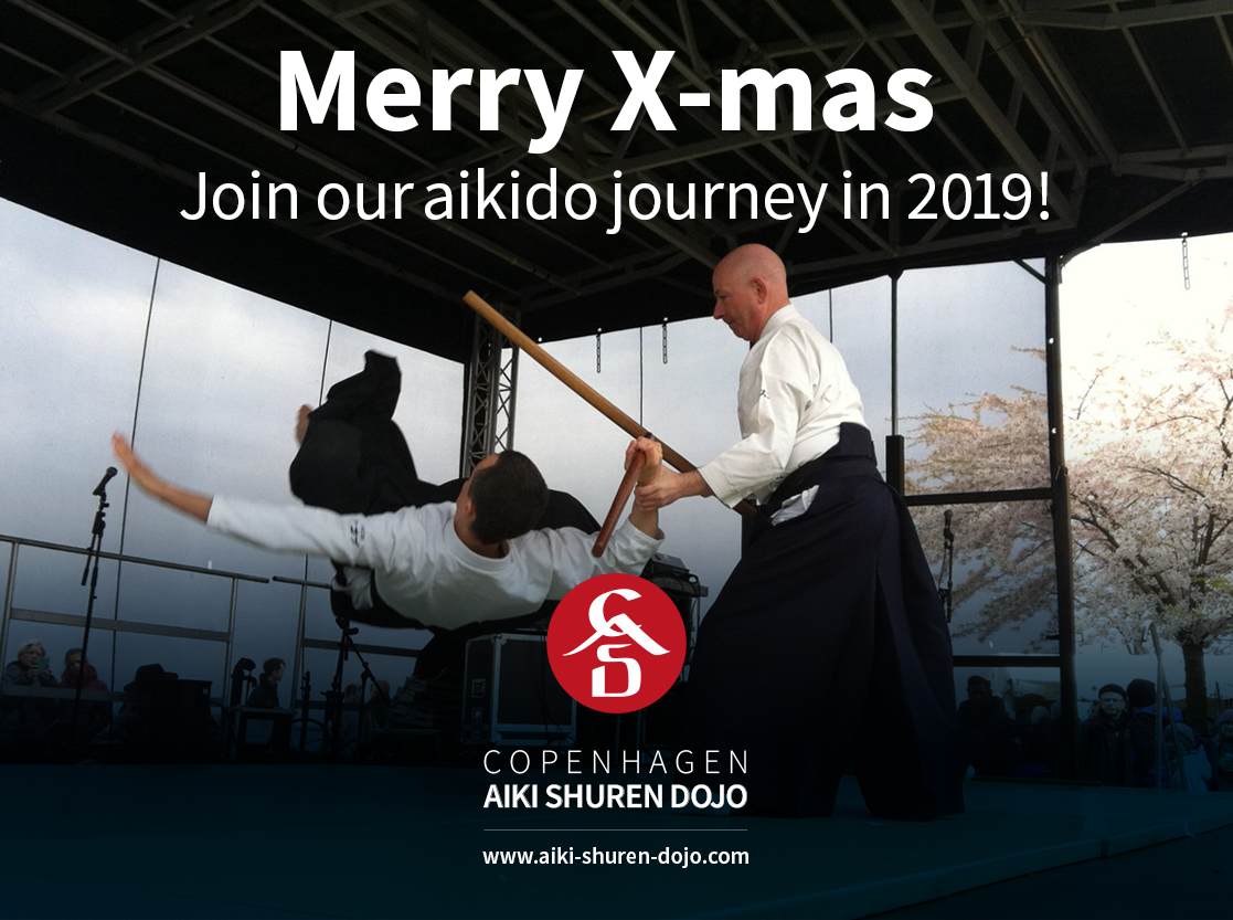 Last training Thursday Dec. 13, 2018 from 18:00-19:15 for all members, including our youth group.  The dojo is closed from Dec. 14, 2018. Training starts again Wednesday, 2 January, 2019.  Copenhagen Aiki Shuren Dojo wishes all a Merry Christmas and a Happy New Year!